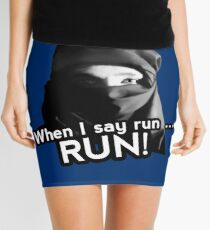 When I say run … RUN! Mini Skirt