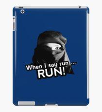 When I say run … RUN! iPad Case/Skin