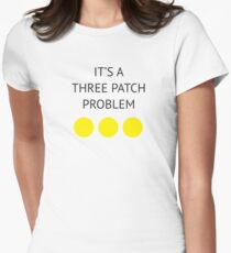A Three Patch Problem Women's Fitted T-Shirt