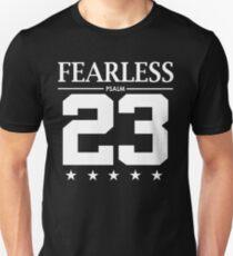 Fearless Psalm 23 - Christian Bible Scripture Verse  Unisex T-Shirt