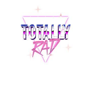 TOTALLY RAD by Aid3lis