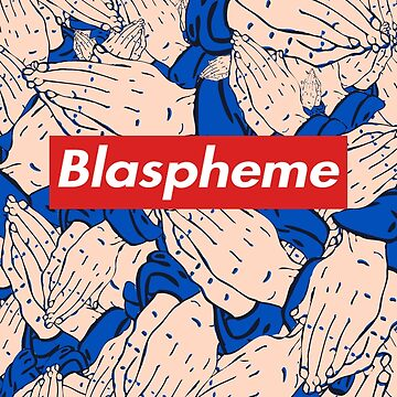 Supreme - Blaspheme (with background) by Thuggershirts