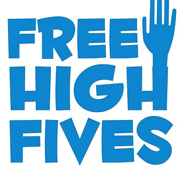 Free High Fives by DetourShirts