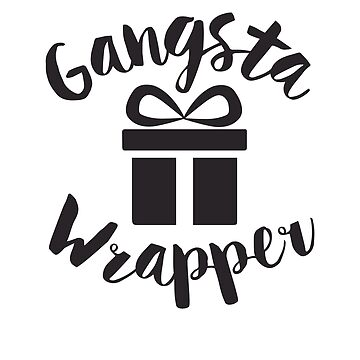 Gangsta Wrapper by DetourShirts