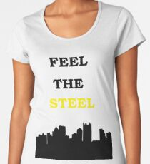 """FEEL THE STEEL"" Pittsburgh Football Design Women's Premium T-Shirt"