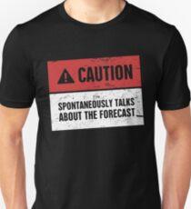 CAUTION | Funny Meteorology Meteorologist Sign Unisex T-Shirt
