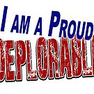 I am a Proud Deplorable by Buckwhite