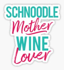 Schnoodle Mother Wine Lover Sticker
