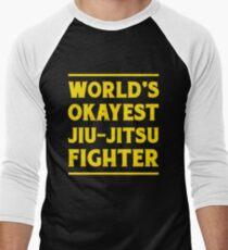 BJJ World's Okayest Jiu-Jitsu Fighter MMA Men's Baseball ¾ T-Shirt