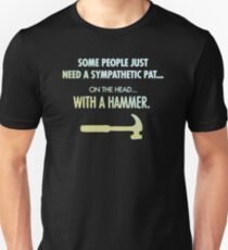 BEST SELLER KM280 Some People Just Need A Sympathetic Pat On The Head With A Hammer Trending T-Shirt
