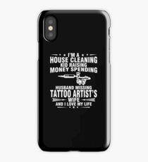 TATTOO ARTIST WIFE AND I LOVE MY LIFE iPhone Case/Skin