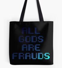 All gods are frauds Tote Bag