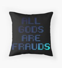 All gods are frauds Throw Pillow