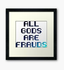 All gods are frauds Framed Print