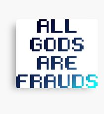 All gods are frauds Canvas Print
