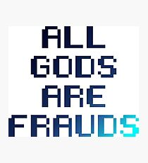 All gods are frauds Photographic Print