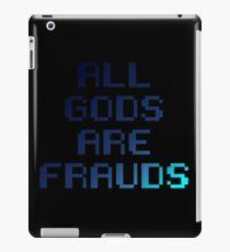 All gods are frauds iPad Case/Skin