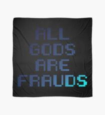 All gods are frauds Scarf