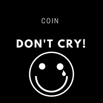 DON'T CRY COIN by lamekallie