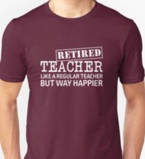 Retired Teacher... Unisex T-Shirt