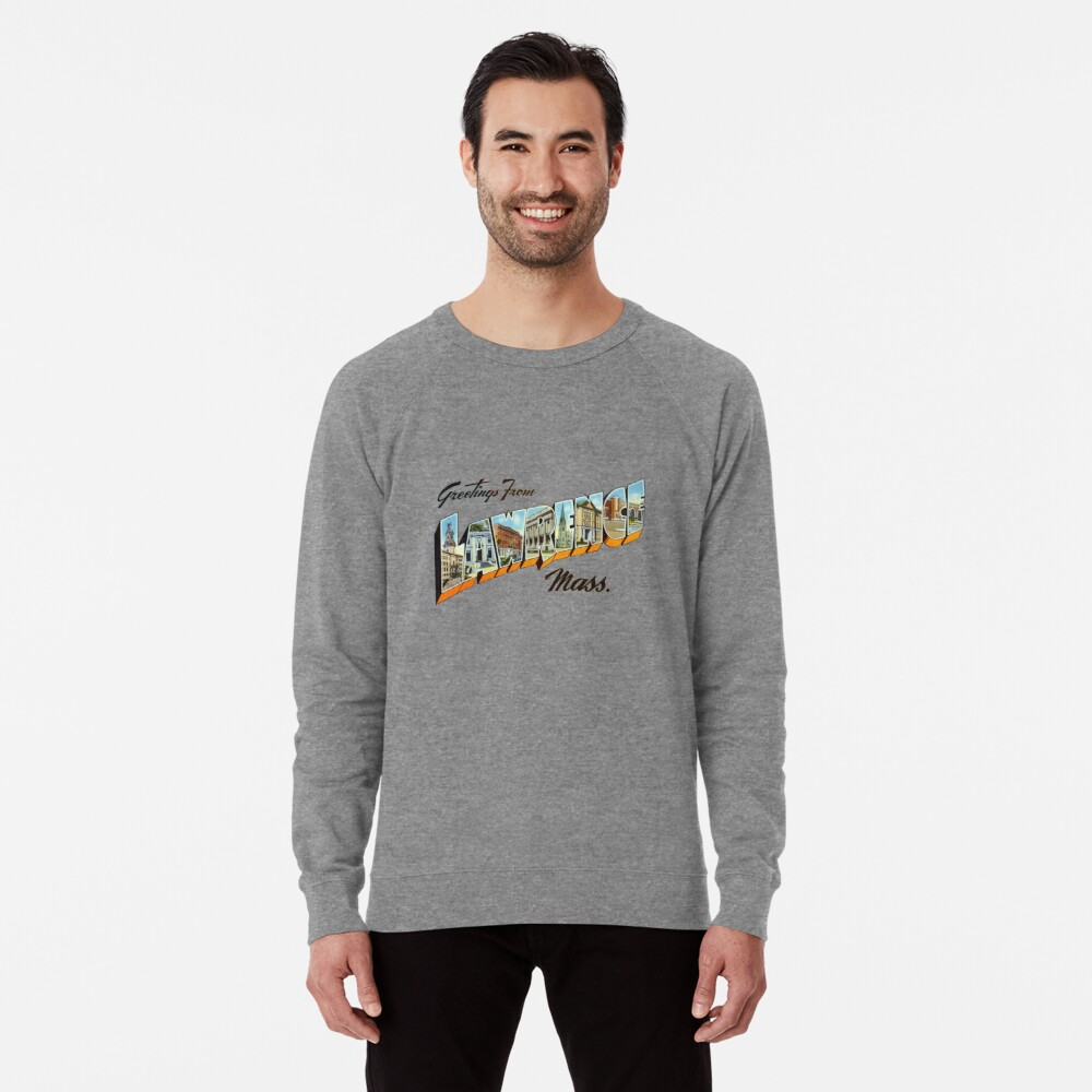 Greetings from Lawrence, Massachusetts Lightweight Sweatshirt