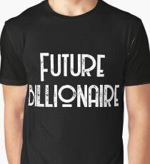 Future Billionaire Graphic T-Shirt