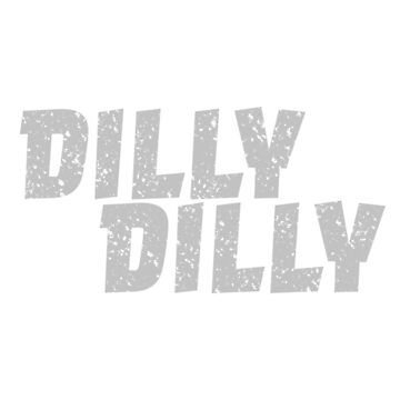 Dilly Dilly  by jGoDesigns