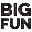 Big Fun by DetourShirts