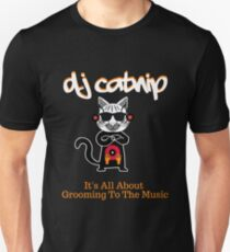 DJ Catnip It's All About Grooming To The Music-Kitty T-Shirt Unisex T-Shirt
