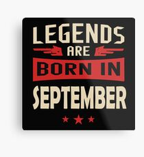 Legend Are Born In September Merchandise Metal Print