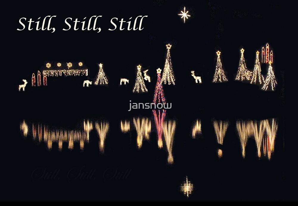 Still, Still, Still by jansnow