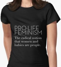 Pro-Life Feminism Women's Fitted T-Shirt