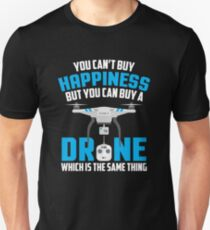 You Can't Buy Happiness But You Can Buy A Drone Cute T-Shirt