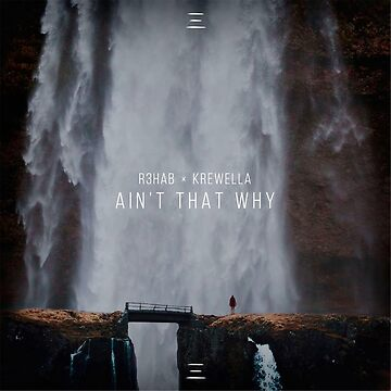 R3hab & Krewella - Ain't That Why by Bestmarkeverrr