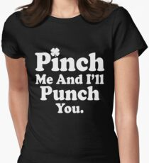 Pinch Me And I ll Punch You Funny St Patricks Day T Shirt Women's Fitted T-Shirt