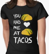 You had me at tacos Women's Fitted T-Shirt