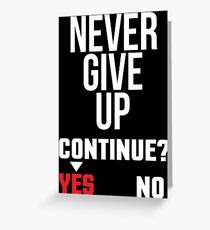 Never Give Up Cool Gamer Gift T-shirt Greeting Card