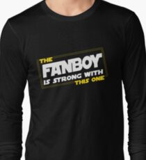 The Fanboy Is Strong With This One Long Sleeve T-Shirt