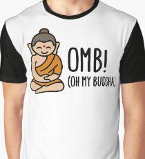 OMB - Oh my Buddha  (OMG) Graphic T-Shirt