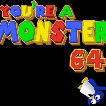 You're A Monster 64 by ilcalvelage
