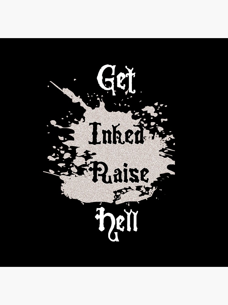 Get Inked Raise Hell  de wewearblack