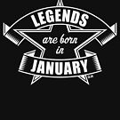 Legends are born in January (Birthday / Present / Gift / White) by MrFaulbaum