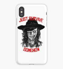 Just Survive Somehow iPhone Case/Skin