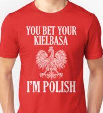 You Bet Your Kielbasa I'm Polish Unisex T-Shirt