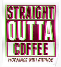Neon Straight Outta Coffee Poster