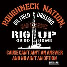 Rig Up Bad Azz Boyz by RoughneckNation