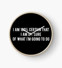 I am 100% Certain that I am 0% Sure of What I'm Going to Do - Parks and Recreation Clock
