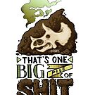 Big Pile of Shit by Steve Stivaktis