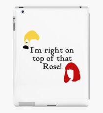 I'm right on top of that Rose (Don't Tell Mom The Babysitters Dead) iPad Case/Skin