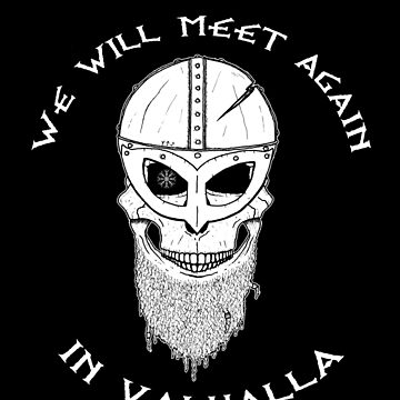 We Will Meet Again In Valhalla by Nattouf
